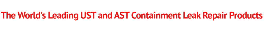 """Icon Phrase """"World's Leading UST and AST Containment Leak Repair Products"""""""